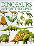 Parker, Steve: Dinosaurs and How They Lived