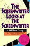 Froug, William: The Screenwriter Looks at the Screenwriter