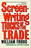 Froug, William: Screen-Writing Tricks of the Trade