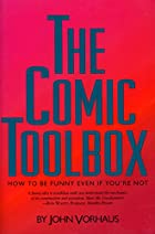 The Comic Toolbox: How to Be Funny Even If…