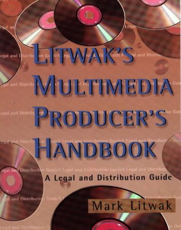 litwaks-multimedia-producers-handbook-a-legal-and-distribution-guide