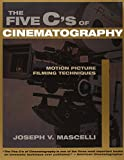 Mascelli, Joseph V.: The Five C's of Cinematography: Motion Picture Filming Techniques