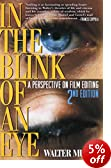 IN THE BLINK OF AN EYE NEW EDN: A Perspective on Film Editing
