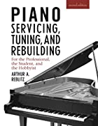 Piano Servicing, Tuning, and Rebuilding,…