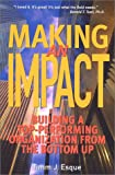 Esque, Timm J.: Making an Impact: Building Top Performing Organizations from the Bottom Up