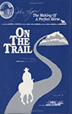 On the Trail (Making of a Perfect Horse) by…