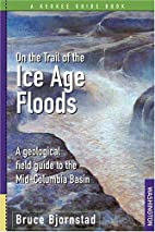 On the Trail of the Ice Age Floods: A…