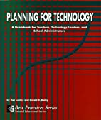Planning for Technology: A Guidebook for…