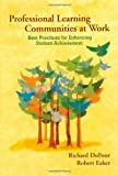 Dufour, Richard: Professional Learning Communities at Work: Best Practices for Enhancing Student Achievement