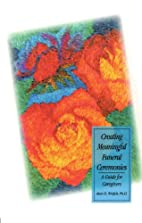 Creating Meaningful Funeral Ceremonies: A…