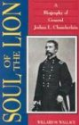 Wallace, Willard M.: Soul of the Lion: A Biography of General Josua L. Chamberlain