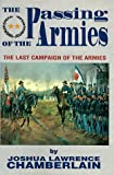 Chamberlain, Joshua Lawrence: The Passing of the Armies: An Account of the Final Campaign of the Army of the Potomac, Based upon Personal Reminiscences of the Fifth Army Corps