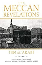 The Meccan Revelations, volume I by Ibn…