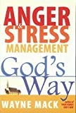 MacK, Wayne: Anger &amp; Stress Management God&#39;s Way: Your Family God&#39;s Way