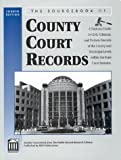 Ernst, Carl R: The Sourcebook of County Court Records: A National Guide to Civil, Criminal, and Probate Records at the County and Municipal Levels Within the State Court Systems