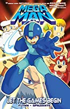 Mega Man, Volume One: Let the Games Begin by…