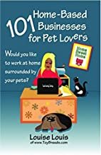 101 Home-Based Businesses for Pet Lovers by…