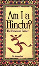 Am I A Hindu? The Hinduism Primer by Ed…