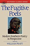 Pratt, William: The Fugitive Poets: Modern Southern Poetry in Perspective