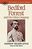 Lytle, Andrew N.: Bedford Forrest and His Critter Company