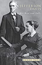 Jefferson Davis : his rise and fall by Allen…
