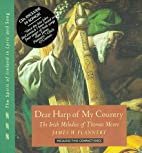 Dear Harp of My Country: The Irish Melodies…