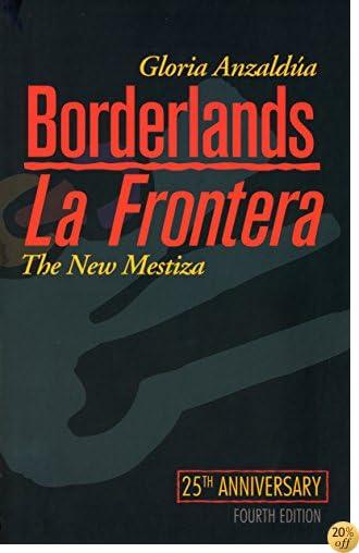 TBorderlands / La Frontera: The New Mestiza