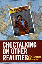 Choctalking on Other Realities by LeAnne…