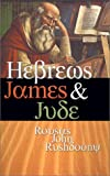 Rushdoony, Rousas John: Hebrews James & Jude