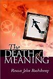 Rushdoony, Rousas John: The Death of Meaning