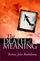The Death of Meaning by Rousas John…