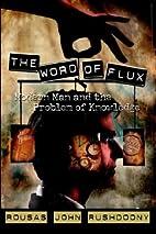 The Word of Flux by Rousas John Rushdoony