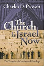 The Church Is Israel Now: The Transfer of…