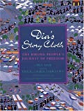 Cha, Dia: Dia's Story Cloth: The Hmong People's Journey of Freedom