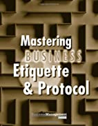 Mastering Business Etiquette & Protocol by…