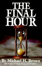The Final Hour by Michael Harold Brown