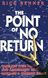 Renner, Rick: The Point of No Return: Tackling Your Next New Assignment with Courage & Common Sense