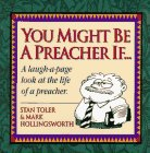Toler, Stan: You Might Be a Preacher If