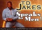 T. D. Jakes Speaks to Men!: Powerful,…