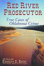 Red River Prosecutor: True Cases of Oklahoma…