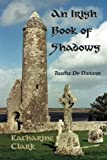 Clark, Katharine: An Irish Book of Shadows: Tuatha De Danann