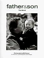 Father & Son: The Bond by Bill Hanson