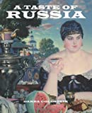 Goldstein, Darra: A Taste of Russia: A Cookbook of Russian Hospitality