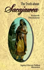 The Truth About Sacajawea by Kenneth…