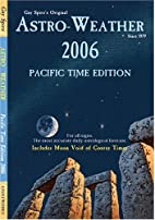 Astro-weather 2006 - Pacific Time Zone by…