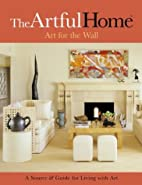 The Artful Home: Art for the Wall by Louis…