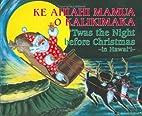 Ke Ahiahi Mamua O Kalikimaka: Twas the Night…