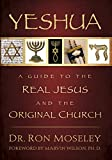 Moseley, Ron: Yeshua: A Guide to the Real Jesus and the Original Church