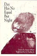 Day Has No Equal but Night: Poems by Anne…