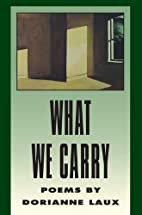 What We Carry (American Poets Continuum) by…